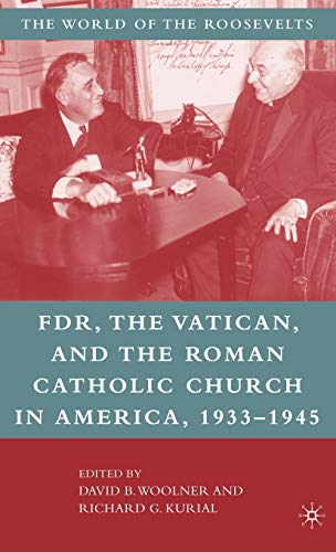 9781403961686: Franklin D. Roosevelt, The Vatican, and the Roman Catholic Church in America, 1933-1945 (The World of the Roosevelts)