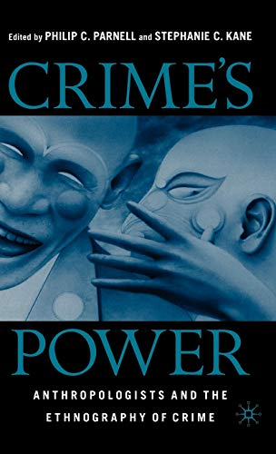 9781403961792: Crime's Power: Anthropologists and the Ethnography of Crime