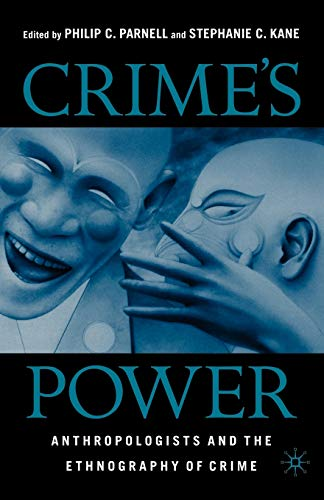 9781403961808: Crime's Power: Anthropologists and the Ethnography of Crime