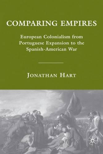 9781403961884: Comparing Empires: European Colonialism from Portuguese Expansion to the Spanish-American War