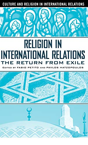 9781403962065: Religion in International Relations: The Return from Exile (Culture and Religion in International Relations)