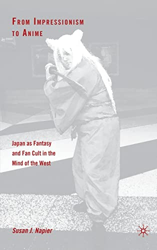 9781403962133: From Impressionism to Anime: Japan as Fantasy and Fan Cult in the Mind of the West