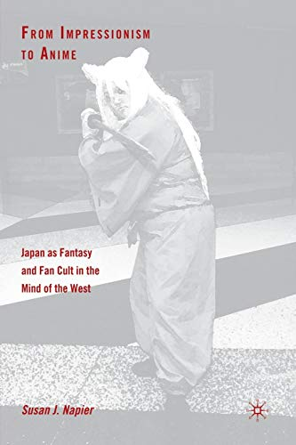 9781403962140: From Impressionism to Anime: Japan as Fantasy and Fan Cult in the Mind of the West