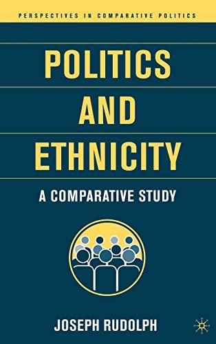 9781403962331: Politics and Ethnicity: A Comparative Study (Perspectives in Comparative Politics)