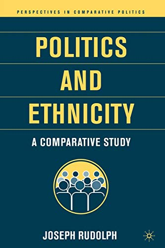 9781403962348: Politics and Ethnicity: A Comparative Study (Perspectives in Comparative Politics)