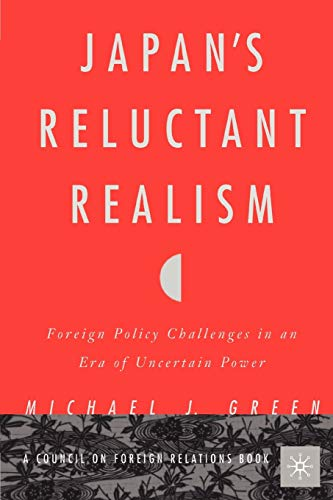 9781403962355: Japan's Reluctant Realism: Foreign Policy Challenges in an Era of Uncertain Power
