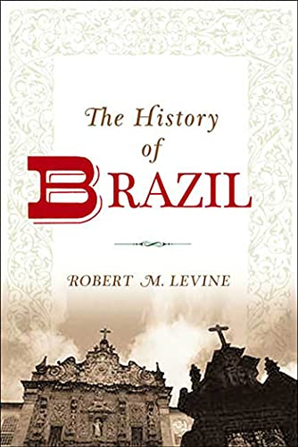 9781403962553: The History of Brazil (Greenwood Histories of the Modern Nations (Paperback))