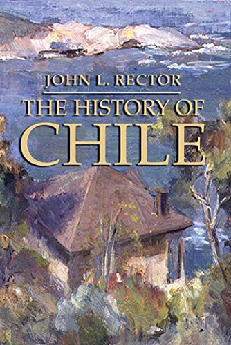 9781403962577: The History of Chile (Palgrave Essential Histories Series)