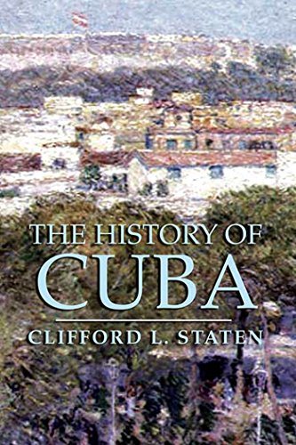 The History of Cuba (Palgrave Essential Histories Series): Staten, Clifford L.