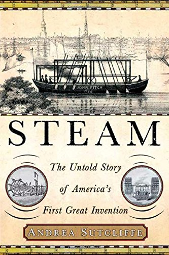 9781403962614: Steam: The Untold Story of America's First Great Invention