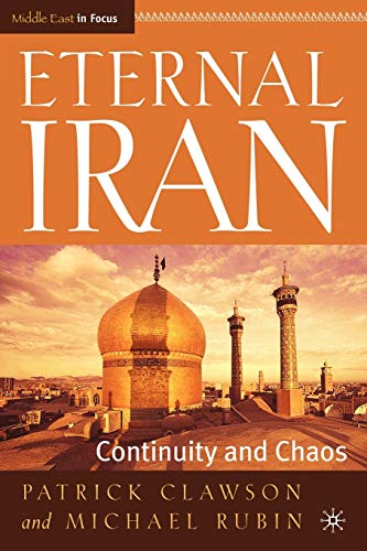Eternal Iran: Continuity and Chaos (Middle East in Focus): Clawson, P., Rubin, M.