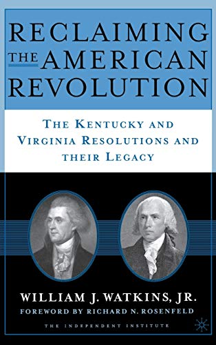 9781403963031: Reclaiming the American Revolution: The Kentucky and Virgina Resolutions and their Legacy