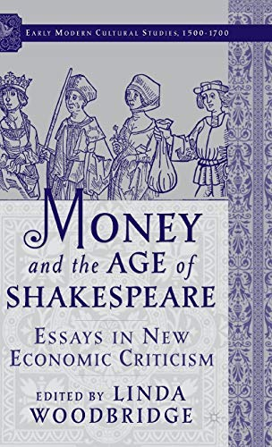 Money and the Age of Shakespeare: Essays in New Economic Criticism (Early Modern Cultural Studies ...