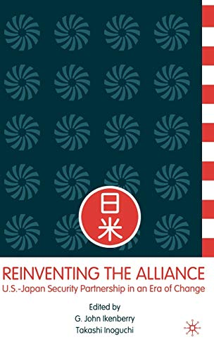 9781403963154: Reinventing the Alliance: US - Japan Security Partnership in an Era of Change