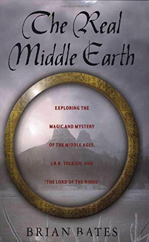 9781403963192: The Real Middle Earth: Exploring the Magic and Mystery of the Middle Ages, J.R.R. Tolkien, and