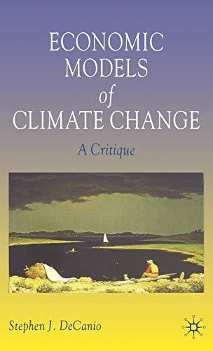 Economic Models of Climate Change: A Critique: Stephen J. De Canio