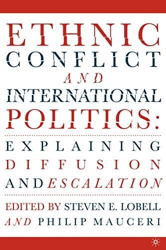Ethnic Conflict and International Politics: Explaining Diffusion: Editor-Steven E. Lobell;