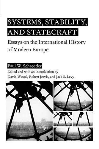Systems, Stability, and Statecraft: Essays on the: Paul W. Schroeder