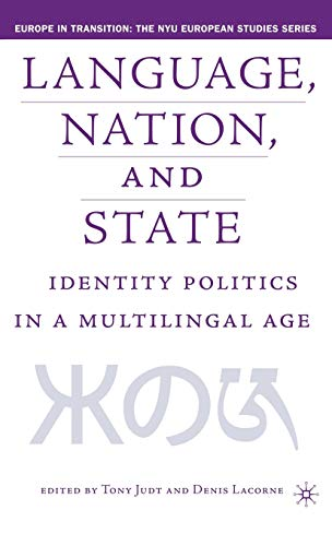 9781403963932: LANGUAGE, NATION, AND STATE: IDENTITY POLITCS IN A MULTILINGAL AGE