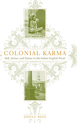 9781403964007: Colonial Karma: Self, Action, and Nation in the Indian English Novel