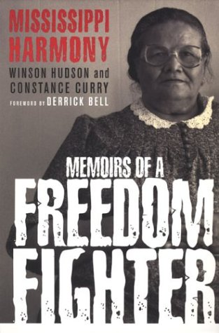 Mississippi Harmony: Memoirs of a Freedom Fighter (1403964076) by Winson Hudson; Constance Curry