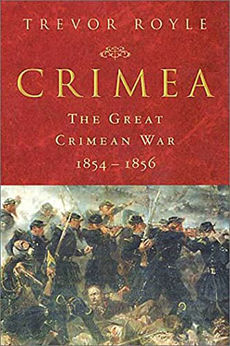 9781403964168: Crimea: The Great Crimean War 1854-1856