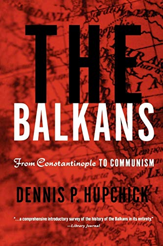 9781403964175: The Balkans: From Constantinople to Communism