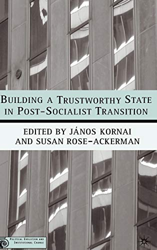 9781403964489: Building a Trustworthy State in Post-Socialist Transition (Political Evolution and Institutional Change)