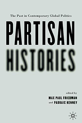 9781403964564: Partisan Histories: The Past in Contemporary Global Politics