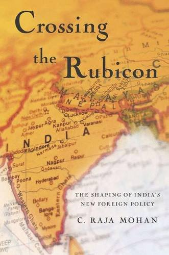 9781403964625: Crossing the Rubicon: The Shaping of India's New Foreign Policy