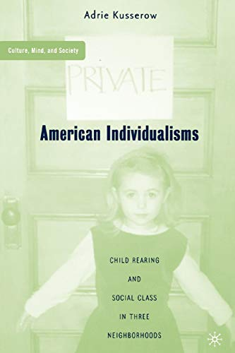 American Individualisms: Child Rearing and Social Class: Adrie Kusserow