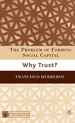 9781403964823: The Problem of Forming Social Capital: Why Trust? (Political Evolution and Institutional Change)