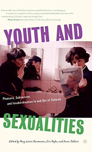 9781403964878: Youth and Sexualities: Pleasure, Subversion, and Insubordination In and Out of Schools