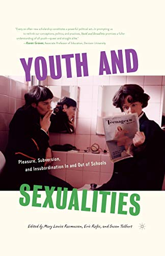 9781403964885: Youth and Sexualities: Pleasure, Subversion, and Insubordination In and Out of Schools