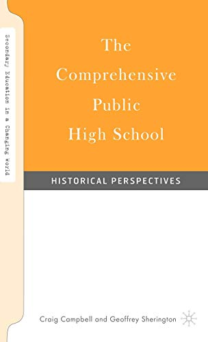9781403964892: The Comprehensive Public High School: Historical Perspectives (Secondary Education in a Changing World)