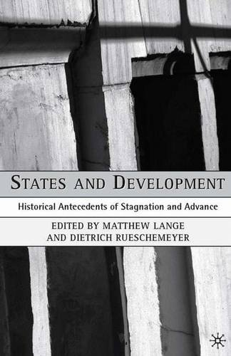 9781403964922: States and Development: Historical Antecedents of Stagnation and Advance (Political Evolution and Institutional Change (Hardcover))