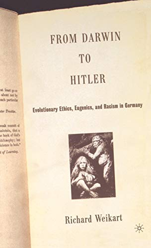 9781403965028: From Darwin to Hitler: Evolutionary Ethics, Eugenics and Racism in Germany