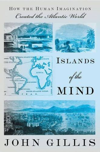 9781403965066: Islands of the Mind: How the Human Imagination Created the Atlantic World