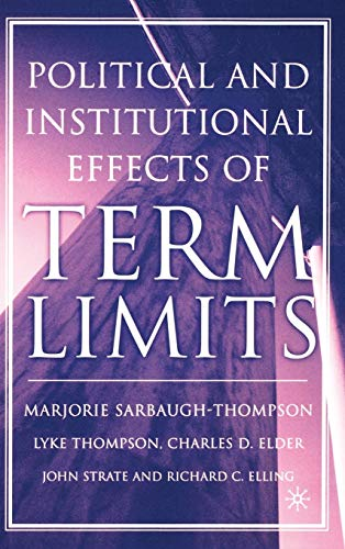 9781403965141: The Political and Institutional Effects of Term Limits