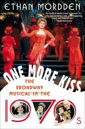 9781403965394: One More Kiss: The Broadway Musical in the 1970s