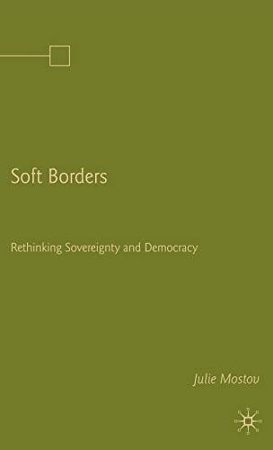 Soft Borders: Rethinking Sovereignty and Democracy: Julie Mostov