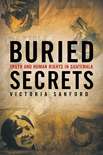 9781403965592: Buried Secrets: Truth and Human Rights in Guatemala