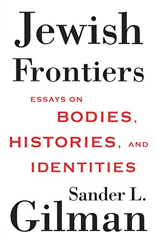 9781403965608: Jewish Frontiers: Essays on Bodies, Histories, and Identities