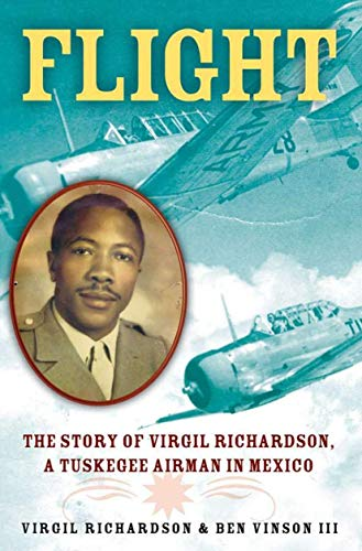 9781403966186: Flight: The Story of Virgil Richardson, A Tuskegee Airman in Mexico