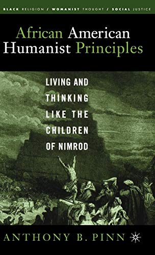 African American Humanist Principles: Living and Thinking Like the Children of Nimrod: Anthony B. ...