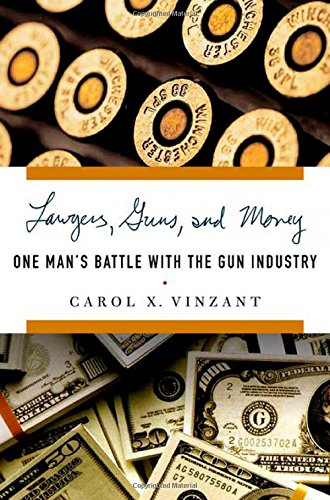 9781403966278: Lawyers, Guns, and Money: One Man's Battle with the Gun Industry
