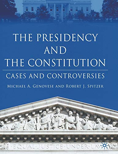 9781403966735: The Presidency and the Constitution: Cases and Controversies