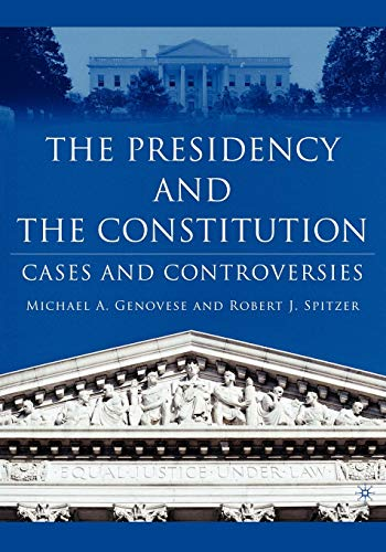 9781403966742: The Presidency and the Constitution: Cases and Controversies