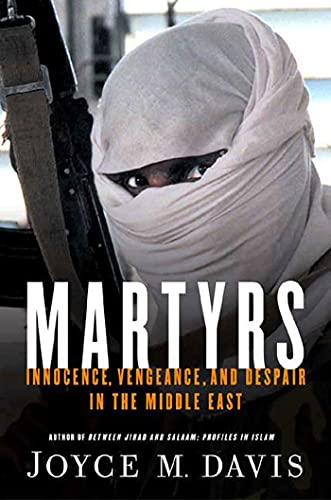 9781403966810: Martyrs: Innocence, Vengeance, and Despair in the Middle East