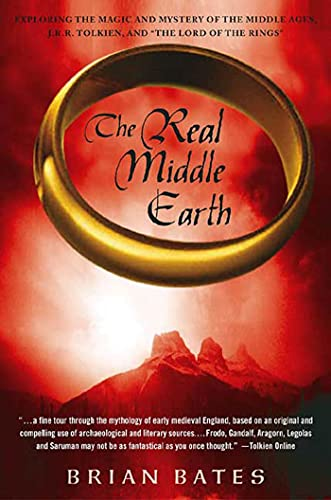 9781403966834: The Real Middle Earth: Exploring the Magic and Mystery of the Middle Ages, J.R.R. Tolkien, and